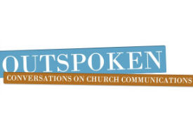 outspoken conversations on church communications