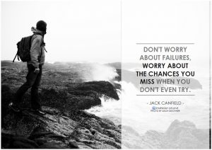 Jack Canfield Don't worry about failures, worry about the chances you miss when you don't even try