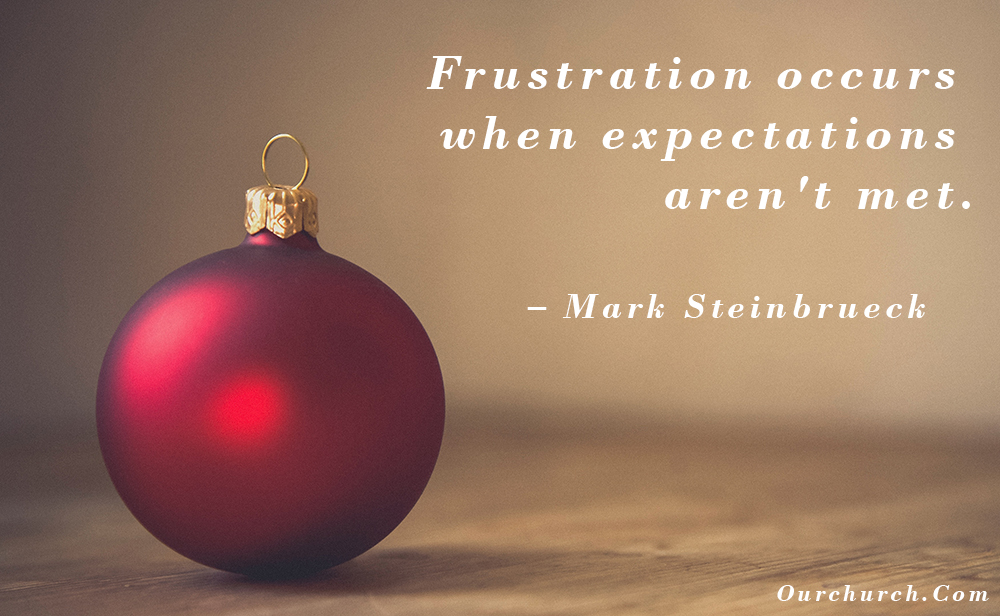 Quote: frustration occurs when expectations aren't met